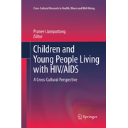 Children and Young People Living with HIV/AIDS - A Cross-Cultural Perspective