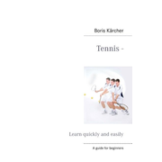 Tennis - Learn quickly and easily