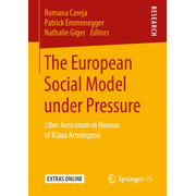 The European Social Model under Pressure - Liber Amicorum in Honour of Klaus Armingeon