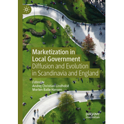 Marketization in Local Government - Diffusion and Evolution in Scandinavia and England