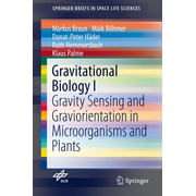 Gravitational Biology I - Gravity Sensing and Graviorientation in Microorganisms and Plants
