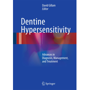 Dentine Hypersensitivity - Advances in Diagnosis, Management, and Treatment