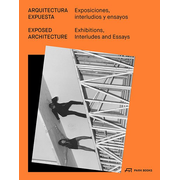 Exposed Architecture - Exhibitions, Interludes, and Essays