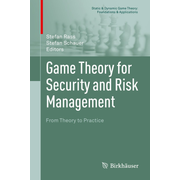 Game Theory for Security and Risk Management - From Theory to Practice
