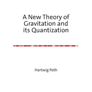 A New Theory of Gravitation and its Quantization