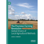 The Precision Farming Revolution - Global Drivers of Local Agricultural Methods