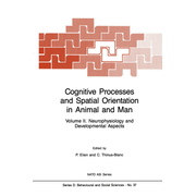 Cognitive Processes and Spatial Orientation in Animal and Man - Volume II Neurophysiology and Developmental Aspects