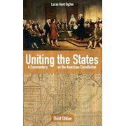 Uniting the States - A Commentary on the American Constitution: Third Edition
