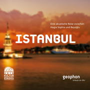 Istanbul - An acoustic journey between Hagia Sophia and Beyoglu