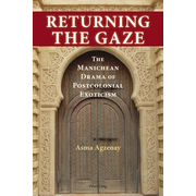 Returning the Gaze - The Manichean Drama of Postcolonial Exoticism