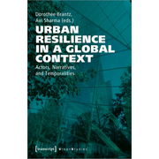 Urban Resilience in a Global Context - Actors, Narratives, and Temporalities