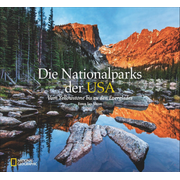 Die Nationalparks der USA - Vom Yellowstone bis zu den Everglades