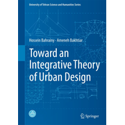 Toward an Integrative Theory of Urban Design