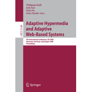 Adaptive Hypermedia and Adaptive Web-Based Systems - 5th International Conference, AH 2008, Hannover, Germany, July 29 - August 1, 2008, Proceedings