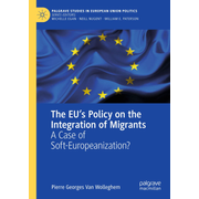 The EU's Policy on the Integration of Migrants - A Case of Soft-Europeanization?