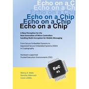 Echo on a Chip - Secure Embedded Systems in Cryptography - A New Perception for the Next Generation of Micro-Controllers handling Encryption for Mobile Messaging