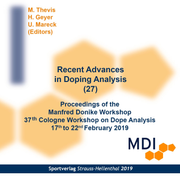 Recent Advances in Doping Analysis (27) - CD-Rom - Proceedings of the Manfred Donike Workshop 37th Cologne Workshop on Dope Analysis 17th to 22nd February 2019