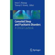 Comorbid Sleep and Psychiatric Disorders - A Clinical Casebook