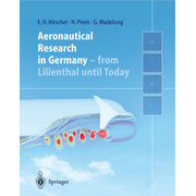 Aeronautical Research in Germany - From Lilienthal until Today