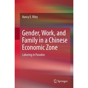 Gender, Work, and Family in a Chinese Economic Zone - Laboring in Paradise