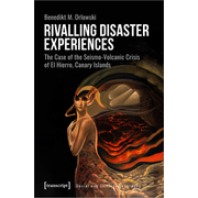 Rivalling Disaster Experiences - The Case of the Seismo-Volcanic Crisis of El Hierro, Canary Islands