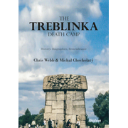 The Treblinka Death Camp - History, Biographies, Remembrance