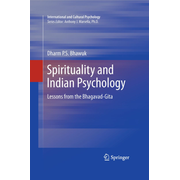 Spirituality and Indian Psychology - Lessons from the Bhagavad-Gita