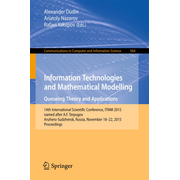 Information Technologies and Mathematical Modelling - Queueing Theory and Applications - 14th International Scientific Conference, ITMM 2015, named after A. F. Terpugov, Anzhero-Sudzhensk, Russia, November 18-22, 2015, Proceedings