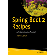 Spring Boot 2 Recipes - A Problem-Solution Approach