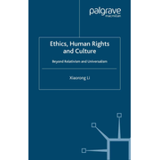 Ethics, Human Rights and Culture - Beyond Relativism and Universalism