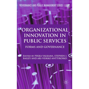 Organizational Innovation in Public Services - Forms and Governance