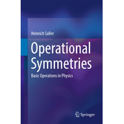 Operational Symmetries - Basic Operations in Physics