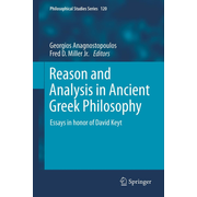 Reason and Analysis in Ancient Greek Philosophy - Essays in Honor of David Keyt