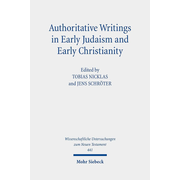 Authoritative Writings in Early Judaism and Early Christianity - Their Origin, Collection, and Meaning