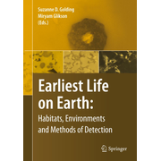 Earliest Life on Earth: Habitats, Environments and Methods of Detection