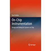 On-Chip Instrumentation - Design and Debug for Systems on Chip