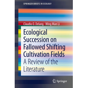 Ecological Succession on Fallowed Shifting Cultivation Fields - A Review of the Literature