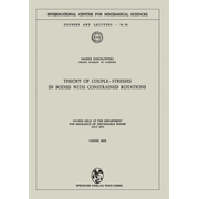 Theory of Couple-Stresses in Bodies with Constrained Rotations - Course held at the Department for Mechanics of Deformable Bodies July 1970