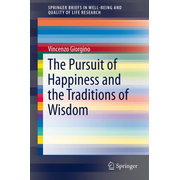 The Pursuit of Happiness and the Traditions of Wisdom