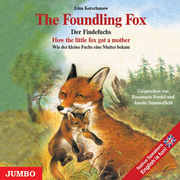 The Foundling Fox. How the little fox got a mother - Der Findefuchs. Wie der kleine Fuchs eine Mustter bakam