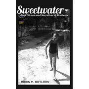 Sweetwater - Black Women and Narratives of Resilience