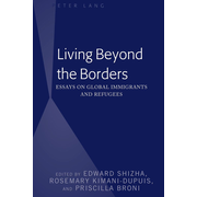Living Beyond the Borders - Essays on Global Immigrants and Refugees