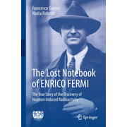 The Lost Notebook of ENRICO FERMI - The True Story of the Discovery of Neutron-Induced Radioactivity