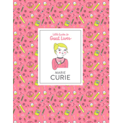 Marie Curie - Little Guides to Great Lives