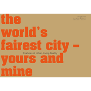 the world's fairest city - yours and mine - Features of Urban Living Quality