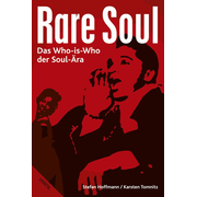 Rare Soul - Das Who-is-Who der Soul-Ära