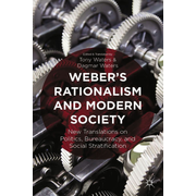 Weber's Rationalism and Modern Society - New Translations on Politics, Bureaucracy, and Social Stratification