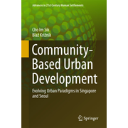 Community-Based Urban Development - Evolving Urban Paradigms in Singapore and Seoul