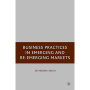 Business Practices in Emerging and Re-Emerging Markets