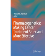 Pharmacogenetics: Making cancer treatment safer and more effective